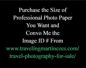 Photograph of Your Choosing from TravelingMartinezes Gallery Printed on Professional Photo Paper