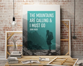 """Mountains Printable """"The Mountains Are Calling & I Must Go"""" John Muir Prints, Motivational Prints, Mountain Prints, Nature Prints"""