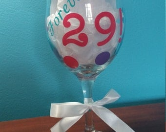 Forever 29! wine glass