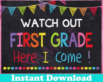 First Day of First Grade Sign INSTANT DOWNLOAD, Watch Out First Grade Here I Come Sign, Back to School Chalkboard Printable Sign Photo Prop