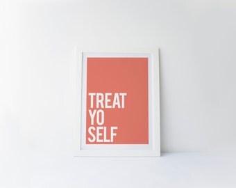Treat Yo' Self [printable digital poster print]