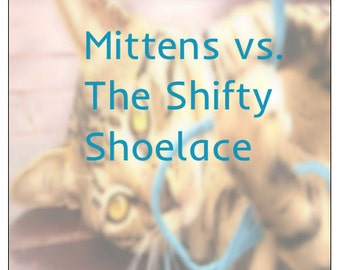 Mittens vs. The Shifty Shoelace