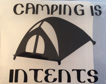 Camping is intents Vinyl Decal