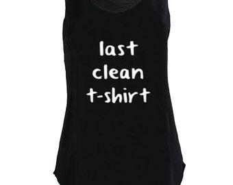 Last Clean Tshirt print Tank top vest urban womens ladies tshirt