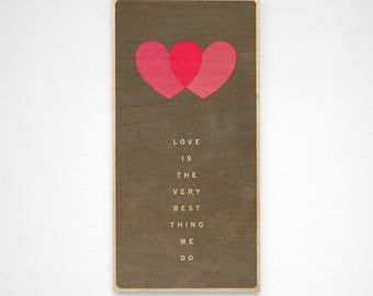 Fiancé Gift- Love is the Very Best Thing We Do- Mounted Art Typography Print Love- Up to 12 in x 24 in Art Box- Pink and Gray Nursery
