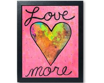 Love More Art Print