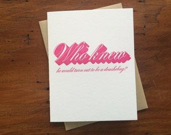 Drop Shadow: Who Knew, single letterpress card