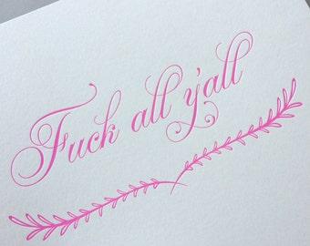 Fuck All Y'all, single letterpress print