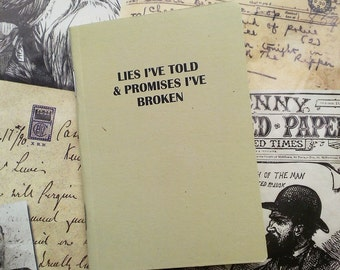 Pocket Notebook- Lies I've Told And Promises I've Broken