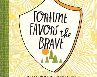 Fortune Favors the Brave - 100 Courageous Quotations Hand-Lettered by Artist Lisa Congdon