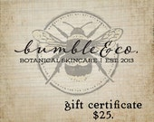 Gift Certificate | 25.00 | from Bumble & Company