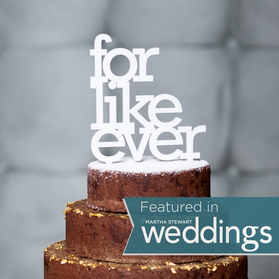 The ORIGINAL for like ever wedding cake topper in white, gold, black and maple