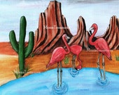 ACEO Flamingos Vacationing In Arizona LIMITED EDITION of 25