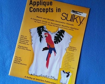 Applique Concepts in Sulky - a complete guide to successful machine applique by Joyce Drexler, Peggy Oberbeck, Ginn Jahnke