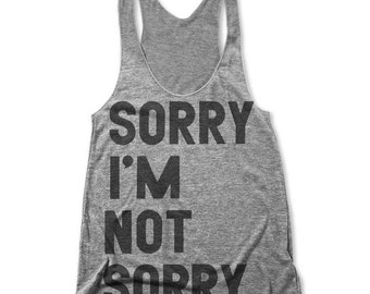Sorry I'm Not Sorry (Women's Racerback Tank)