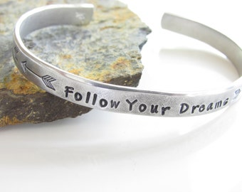 Follow Your Dreams -  Hand Stamped - Aluminum Cuff Bracelet - Made to Order