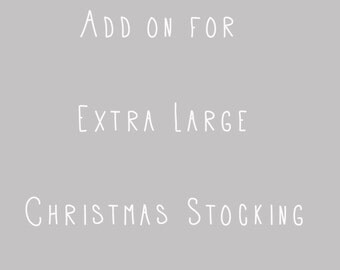 Add On To Make Any Christmas Stocking Extra Large