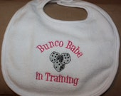 Bunco Babe in Training- Embroidered Baby Bib
