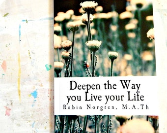 Deepen the Way you Live your Life Paperback 100 Days of Affirmations 100 Page Challenges to help you live more soulful