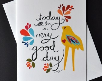 """Today Will Be a Very Good Day- Art Card - 5x7"""" Printed Card by Megan Jewel Designs"""