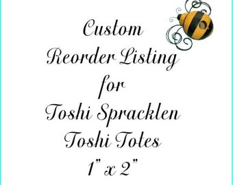 Custom Reorder Listing for Toshi Spracklen Toshi Totes Flat One by Two Inch