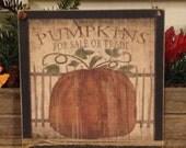 Primitive Pumpkin Sign, Fall Decor, Fall Pumpkin, Rustic Fall Sign, Pumpkins For Sale, Halloween Decoration, Pumpkin Decor