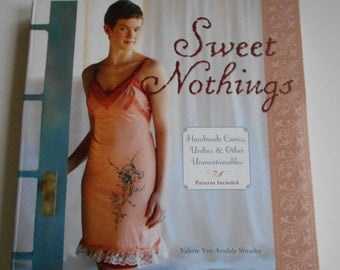 Sweet Nothings Sewing Pattern book - handmade Camis, Undies, and Unmentionables