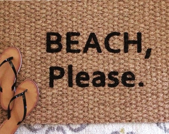 Beach Please Doormat.  Fun and Funny Welcome Mats for the hip and trendy!