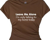Horse Stuff  Horse Lady T Shirt Horse Sayings Horse Messages Horse Stories Horse Blankets Horse Photos Tee Shirt Horse Quote Funny Pet Shirt