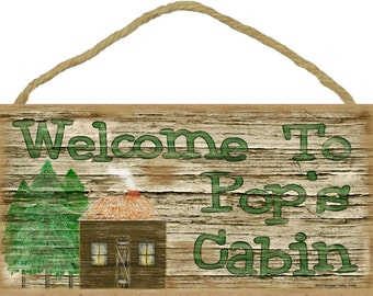 "Welcome to Pop's Cabin Rustic  5""x10"" Grandfather Sign"