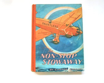 The Non-Stop Stowaway, the Story of a Long Distance Flight, a Vintage Children's Book Written and Illustrated by Clayton Knight