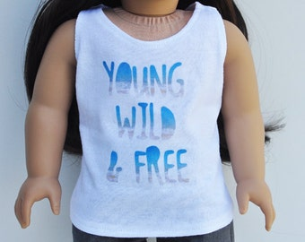 """18 inch Doll Clothes - Graphic Tee - """"Young Wild & Free"""", White Scoop Tank, Top, T-shirt, AG Doll"""