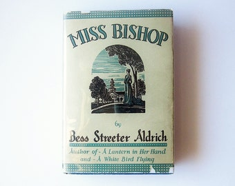 1933 First Edition Novel Miss Bishop Bess Streeter Aldrich With Dust Jacket - Depression Era Iowa Female Author - Vintage Fictional Book
