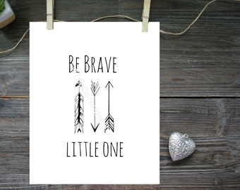 Printable, Be Brave Little One Quote, Instant Download Art, Printable Nursery Art, Printable Quote Art, Nursery Decor, 8x10 Print, Arrows