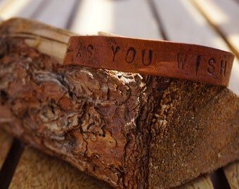 As You Wish Hand Stamped Leather Bracelet