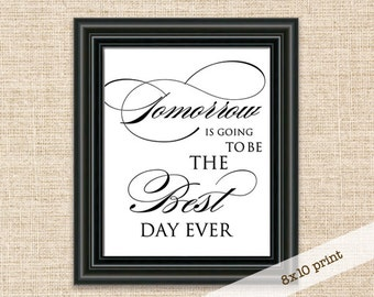 Tomorrow is going to be the best day ever - Rehearsal Dinner Sign - Printable DIY 8x10 Sign