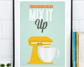 Kitchen print, Art for ktichen, inspirationa quote, mixer print, retro poster, kitchen decor, home wall art, kitchen poster, quote print