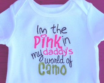 Im the Pink in Daddy's World of Camo