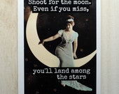 Blank Greeting Card - #49B - Shoot For The Moon.  Even If You Miss, You'll Land Among The Stars