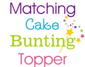 Matching Cake Bunting, Cake Topper, Smash Cake Topper - A La Carte