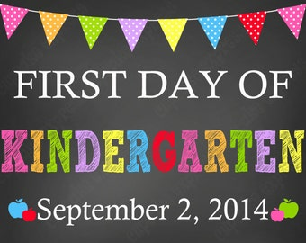 First Day of School Sign  - First day of KINDERGARTEN  chalkboard style PRINTABLE  print sign elementary school Back to School Sign