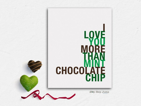 Mint Chocolate Art Print, Best Friend Birthday Gift Idea, I Love You More Than Mint Chocolate Chip art print