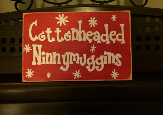Cottonheaded Ninnymuggins Sign Plaque BuddyThe Elf Movie Quote Will Ferrell Christmas You Pick Color Funny Wooden Wall Decor