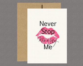 Greeting Card - Never Stop Kissing Me , Love, Thinking of You, Deployment Card, Military Greeting Card