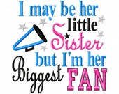 I may be her little Sister but I'm her Biggest Fan - Megaphone Applique - Machine Embroidery Design - 5 Sizes