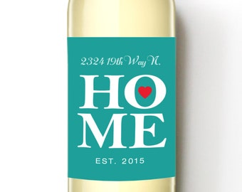 Welcome Home Custom Wine Labels - House Warming New Home Gift - WEATHERPROOF and REMOVABLE - Wine Bottle Labels