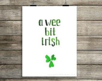 A Wee Bit Irish  Print, Irish Print, Shamrock Print, Instant Digital Print, Print Download, 8x10 Digital Print, INSTANT DOWNLOAD
