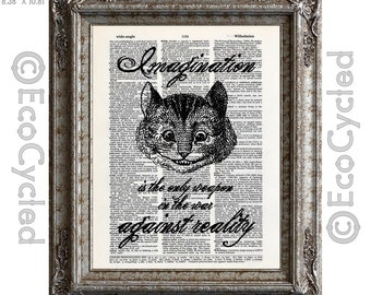Imagination is the Weapon Against Reality Cheshire Cat Quote Alice in Wonderland on Vintage Upcycled Dictionary Art Print Book Art Recycled