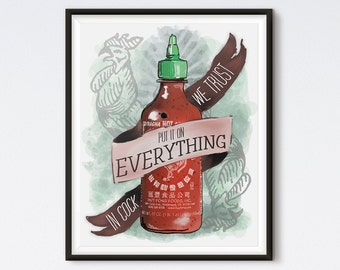 An Ode To Sriracha - Kitchen Art - Sriracha Art - In Cock We Trust - Kitchen Print - Food Art - Funny Food Art - Sriracha Art