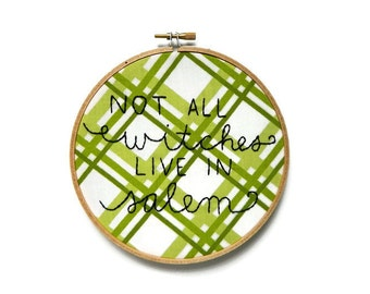 not every witch lives in salem embroidery hoop wall art
